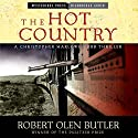 The Hot Country (       UNABRIDGED) by Robert Olen Butler Narrated by Ray Chase