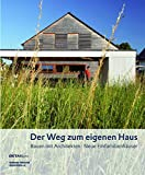 Image de Der Weg zum eigenen Haus: Bauen mit Architekten - Neue Einfamilienhäuser (DETAIL Spezial)