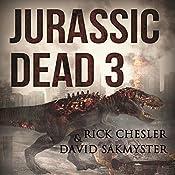 Jurassic Dead 3: Ctrl Z | Rick Chesler, David Sakmyster