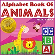 Alphabet Book of Animals from Africa - Easy Ways to Learn the Alphabet (Baby-3 and Preschool) (African Animal Picture Books)