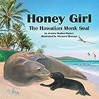 Honey Girl: The Hawaiian Monk Seal Hörbuch von Jeanne Walker Harvey Gesprochen von: Donna German