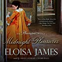Midnight Pleasures: The Pleasures Trilogy, Book 2 (       UNABRIDGED) by Eloisa James Narrated by Susan Duerden