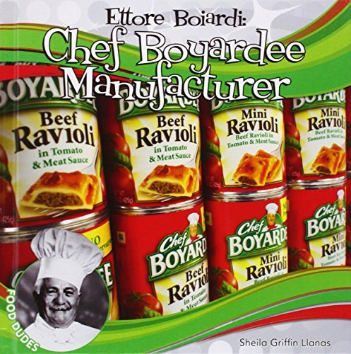 ettore-boiardi-chef-boyardee-manufacturer-chef-boyardee-manufacturer-food-dudes-by-sheila-griffin-ll