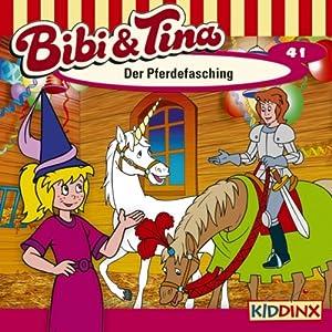 Der Pferdefasching (Bibi und Tina 41) Hörspiel