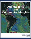 Atlantic Rifts and Continental Margins (Geophysical Monograph Series)
