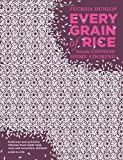 Fuchsia Dunlop Every Grain of Rice: Simple Chinese Home Cooking