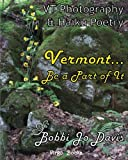 Vermont...be a part of it: A collection of photos and haiku poems