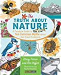 Truth About Nature: A Family's Guide...