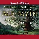 Age of Myth: Book One of The Legends of the First Empire Hörbuch von Michael J. Sullivan Gesprochen von: Tim Gerard Reynolds