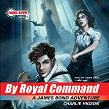 By Royal Command: Young Bond, Book 5 Audiobook by Charlie Higson Narrated by Gerard Doyle