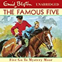 Famous Five: 13: Five Go to Mystery Moor Audiobook by Enid Blyton Narrated by Jan Francis