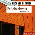 Stückerlweis: Ein Fall für Exkommissar Max Raintaler Audiobook by Michael Gerwien Narrated by Christian Jungwirth