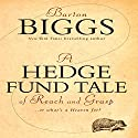 A Hedge Fund Tale of Reach and Grasp: What's a Heaven For Audiobook by Barton Biggs Narrated by Don Hagen