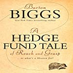 A Hedge Fund Tale of Reach and Grasp: What's a Heaven For | Barton Biggs