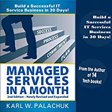 Managed Services in a Month: Build a Successful IT Service Business in 30 Days, 2nd Ed. (       UNABRIDGED) by Karl W. Palachuk Narrated by Janice Angela Burt