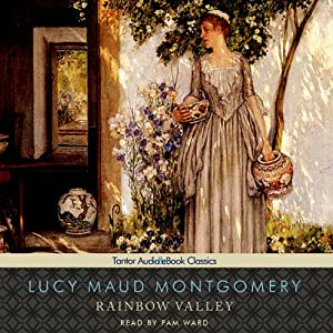 Rainbow Valley: Anne of Green Gables Series, #7 | [Lucy Maud Montgomery]
