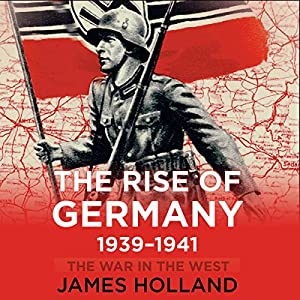 The Rise of Germany, 1939-1941 Audiobook