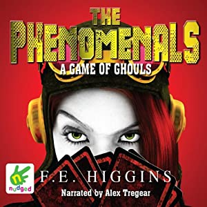 A Game of Ghouls: The Phenomenals, Book 2 | [F. E. Higgins]