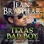 Texas Bad Boy: Texas Heroes: The Gallaghers of Morning Star, Book 3   Jean Brashear