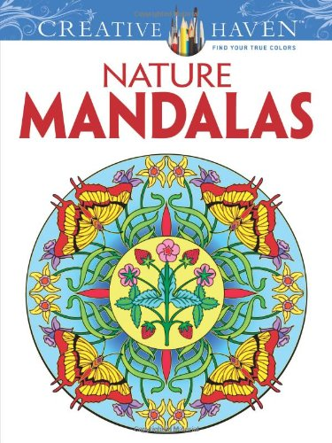 Creative Haven Nature Mandalas Coloring Book (Dover Design Coloring Books)