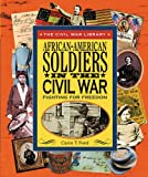 African-American Soldiers in the Civil War: Fighting for Freedom (Civil War Library) (0766022544) by Ford, Carin T.