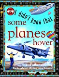 I Didnt Know That Some Planes Hover (Wow! I Didnt Know That!)