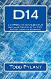 img - for D14: A Strategy for Making Disciples Who Make Disciples at the First Baptist Church of Benbrook book / textbook / text book