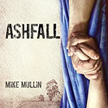 Ashfall (       UNABRIDGED) by Mike Mullin Narrated by Kirby Heyborne