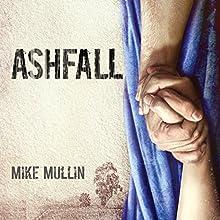 Ashfall (       UNABRIDGED) by Mike Mullin Narrated by Kirby Heyborne