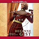 Love on the Line (       UNABRIDGED) by Deeanne Gist Narrated by Barbara McCulloh