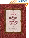 A Guide to Playing the Baroque Guitar (Publications of the Early Music Institute)