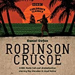 Robinson Crusoe (BBC Children's Classics) | Daniel Defoe