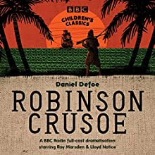 Robinson Crusoe (BBC Children's Classics) Audiobook by Daniel Defoe Narrated by Roy Marsden