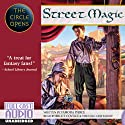 Street Magic: The Circle Opens (       UNABRIDGED) by Tamora Pierce Narrated by Bruce Coville, the Full Cast Family