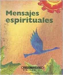 Mensajes espirituales (Canto a la Vida) (Spanish Edition): Luz Ángela