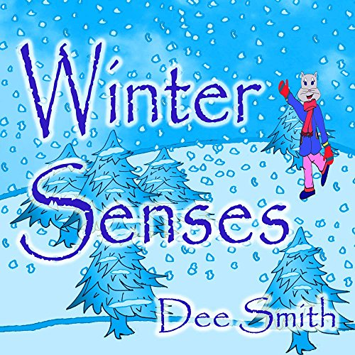 Winter Senses: A Rhyming Winter Picture Book for Children about the Winter season, Winter joy and the five senses.
