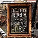 The Last Block in Harlem (       UNABRIDGED) by Christopher Herz Narrated by Peter Berkrot