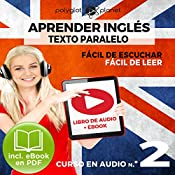Aprender Inglés | Fácil de Leer | Fácil de Escuchar | Texto Paralelo Curso en Audio No.2 [Learn English - Easy Reader - Easy Audio - Parallel Text Audio Course No. 2] |  Polyglot Planet