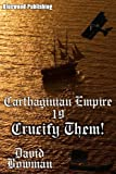 Carthaginian Empire 19 - Crucify Them!