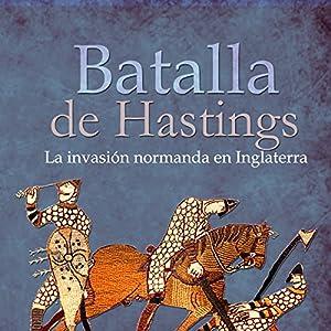 La Batalla de Hastings [The Battle of Hastings] Audiobook