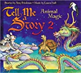 Tell Me A Story 2: Animal Magic