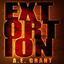 Extortion (The Extended Version) (       UNABRIDGED) by A. E. Grant Narrated by Alicia Grant