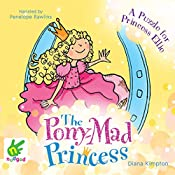 A Puzzle for Princess Ellie: The Pony-Mad Princess, Book 3 | Diana Kimpton