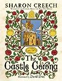 The Castle Corona[ THE CASTLE CORONA ] by Creech, Sharon (Author) Oct-02-07[ Hardcover ]