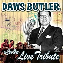 A Joe Bev Live Tribute to Daws Butler  by Joe Bevilacqua, Nancy Cartwright, June Foray, Corey Burton Narrated by Charles Dawson Butler