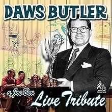 A Joe Bev Live Tribute to Daws Butler  by Joe Bevilacqua, Nancy Cartwright, June Foray, Corey Burton Narrated by Charles Dawson Butler