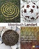 Image de Ideenbuch Landart: 500 Inspirationen für Naturgestaltungen rund ums Jahr