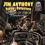 Jim Anthony: Super-Detective, Volume Three   Joshua Reynolds