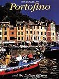 The Wonders of Portofino and the Italian Riviera (Italian Regions)