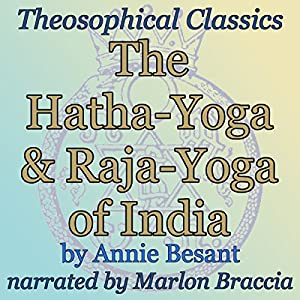 The Hatha-Yoga and Raja-Yoga of India Audiobook